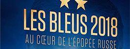 Revivez l'épopée des bleus et de la Coupe du Monde 2018